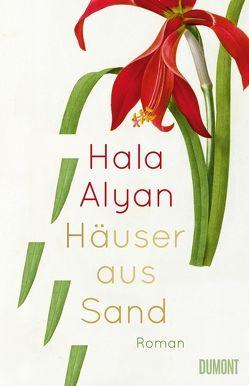 Häuser aus Sand von Alyan,  Hala, Grabinger,  Michaela