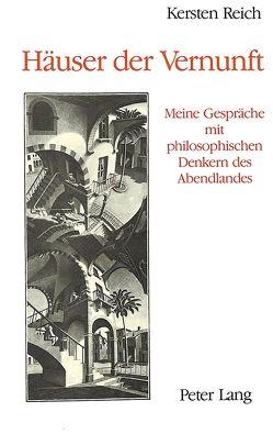Häuser der Vernunft von Reich,  Kersten