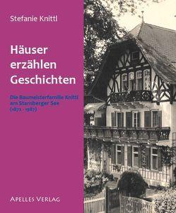 Häuser erzählen Geschichten von Knittl,  Stefanie