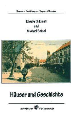 Häuser und Geschichte von Seidel,  Michael