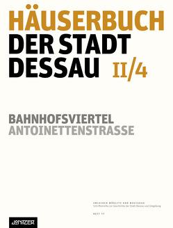 Häuserbuch der Stadt Dessau II/4 von Neubert,  Kathleen, Ziegler,  Günter