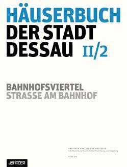 Häuserbuch der Stadt Dessau II/2 von Neubert,  Kathleen, Ziegler,  Günter