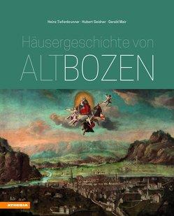 Häusergeschichte von Altbozen von Mair,  Gerald, Seidner,  Hubert, Tiefenbrunner,  Heinz