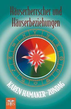 Häuserherrscher und Häuserbeziehungen von Hamaker-Zondag,  Karen