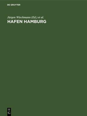 Hafen Hamburg von Lafrenz,  Claus, Wiechmann,  Jürgen