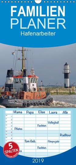 Hafenarbeiter – Familienplaner hoch (Wandkalender 2019 , 21 cm x 45 cm, hoch) von Morgenroth (petmo),  Peter