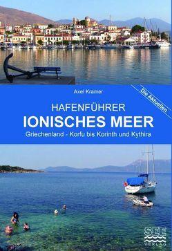 Hafenführer Ionisches Meer Griechenland – Korfu bis Korinth und Kythira von Kramer,  Axel