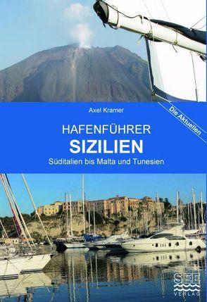 Hafenführer Sizilien, Malta, Tunesien und die Westküste Italiens südlich von Neapel von Kramer,  Axel
