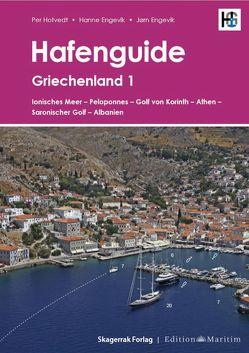 Hafenguide Griechenland 1 von Engevik,  Hanne, Engevik,  Jørn, Hotvedt,  Per