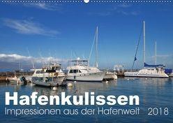 Hafenkulissen – Impressionen aus der Hafenwelt (Wandkalender 2018 DIN A2 quer) von Bade,  Uwe