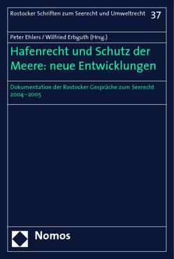 Hafenrecht und Schutz der Meere: neue Entwicklungen von Ehlers,  Peter, Erbguth,  Wilfried