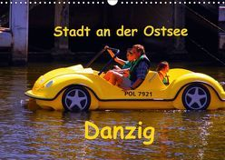Hafenstadt an der Ostsee – Danzig (Wandkalender 2018 DIN A3 quer) von Thauwald,  Pia