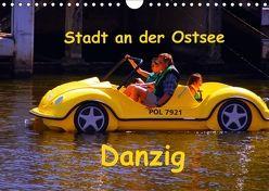Hafenstadt an der Ostsee – Danzig (Wandkalender 2018 DIN A4 quer) von Thauwald,  Pia