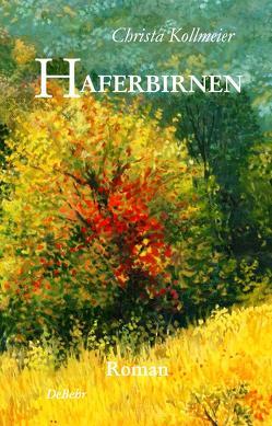 Haferbirnen – Roman von Kollmeier,  Christa