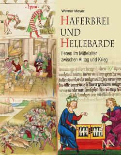 Haferbrei und Hellebarde von Meyer,  Werner