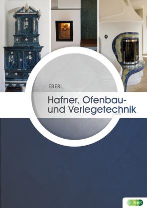 Hafner, Ofenbau- und Verlegetechnik von Eberl,  Gerhard