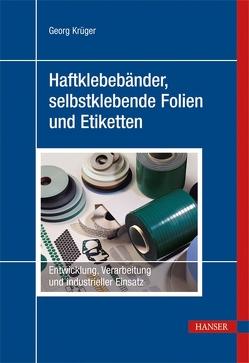 Haftklebebänder, selbstklebende Folien und Etiketten von Krüger,  Georg
