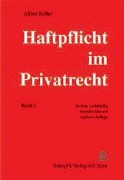 Haftpflicht im Privatrecht von Keller,  Alfred