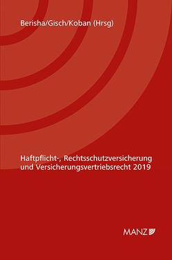 Haftpflicht-, Rechtsschutzversicherung 5. Kremser Versicherungsforum 2019 von Berisha,  Arlinda, Gisch,  Erwin, Koban,  Klaus
