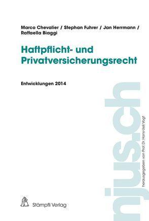 Haftpflicht- und Privatversicherungsrecht von Biaggi,  Raffaella, Chevalier,  Marco, Fuhrer,  Stephan, Herrmann,  Jan