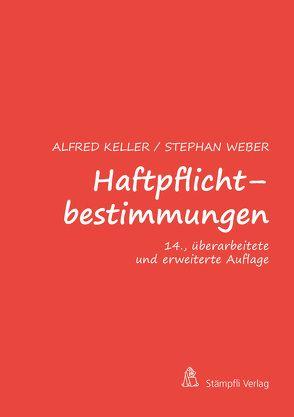 Haftpflichtbestimmungen von Keller,  Alfred, Weber,  Stephan