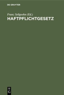 Haftpflichtgesetz von Seligsohn,  Franz