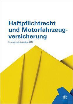 Haftpflichtrecht und Motorfahrzeugversicherung von Berufsbildungsverband d. Versicherungswirtschaft (VBV)