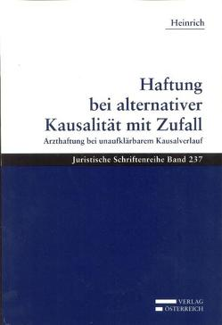 Haftung bei alternativer Kausalität mit Zufall von Heinrich,  Elke