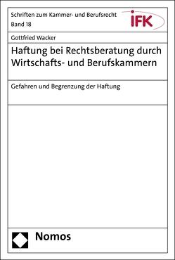 Haftung bei Rechtsberatung durch Wirtschafts- und Berufskammern von Wacker,  Gottfried