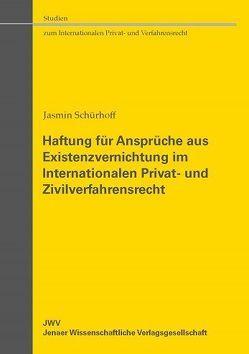 Haftung für Ansprüche aus Existenzvernichtung im Internationalen Privat- und Zivilverfahrensrecht von Schürhoff,  Jasmin