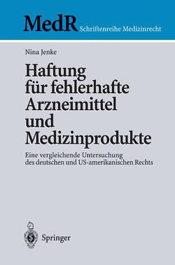 Haftung für fehlerhafte Arzneimittel und Medizinprodukte von Jenke,  Nina