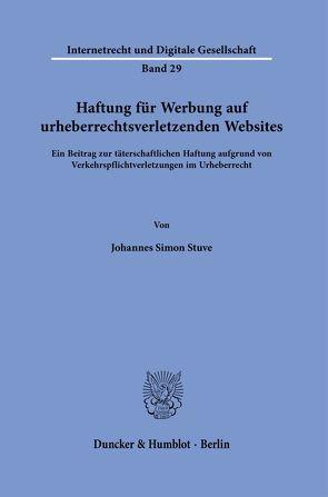 Haftung für Werbung auf urheberrechtsverletzenden Websites. von Stuve,  Johannes Simon