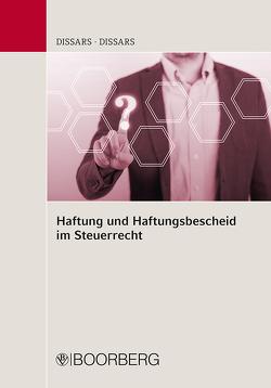 Haftung und Haftungsbescheid im Steuerrecht von Dißars,  Bruno, Dißars,  Ulf-Cristian