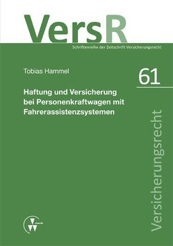 Haftung und Versicherung bei Personenkraftwagen mit Fahrerassistenzsystemen von Hammel,  Tobias, Wandt,  Manfred