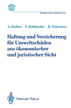 Haftung und Versicherung für Umweltschäden aus ökonomischer und juristischer Sicht von Endres,  Alfred, Rehbinder,  Eckard, Schwarze,  Reimund
