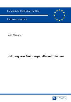 Haftung von Einigungsstellenmitgliedern von Pfrogner,  Julia