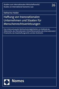 Haftung von transnationalen Unternehmen und Staaten für Menschenrechtsverletzungen von Haider,  Katharina