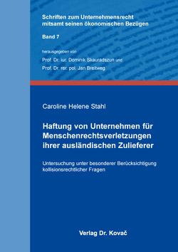 Haftung von Unternehmen für Menschenrechtsverletzungen ihrer ausländischen Zulieferer von Stahl,  Caroline Helene