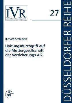 Haftungsdurchgriff auf die Muttergesellschaft der Versicherungs-AG von Looschelders,  Dirk, Michael,  Lothar, Stefanik,  Richard