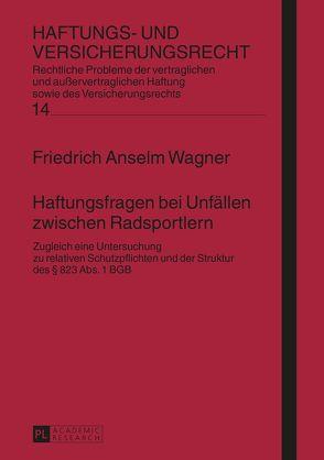 Haftungsfragen bei Unfällen zwischen Radsportlern von Wagner,  Friedrich