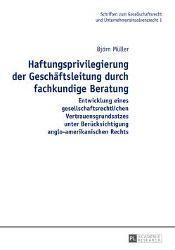 Haftungsprivilegierung der Geschäftsleitung durch fachkundige Beratung von Müller,  Björn