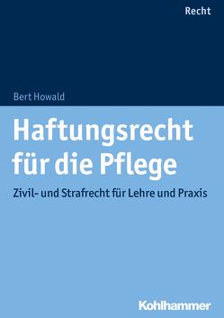 Haftungsrecht für die Pflege von Howald,  Bert