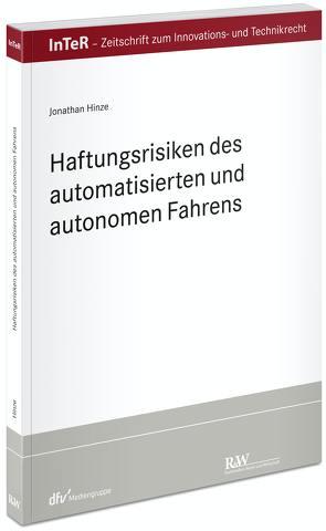 Haftungsrisiken des automatisierten und autonomen Fahrens von Hinze,  Jonathan