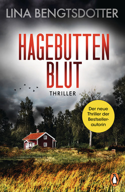 Hagebuttenblut von Bengtsdotter,  Lina, Thiele,  Sabine