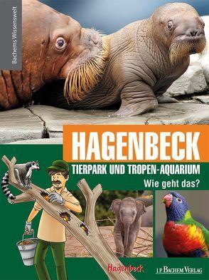Hagenbeck Tierpark und Tropen-Aquarium – Wie geht das? von Robyn-Fuhrmeister,  Frank