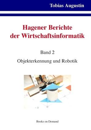 Hagener Berichte der Wirtschaftsinformatik von Augustin,  Tobias, Vries,  Andreas de