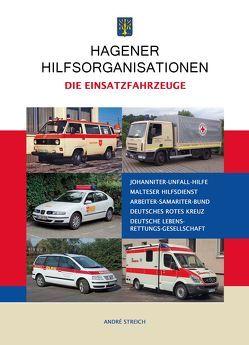 Hagener Hilfsorganisationen -Die Einsatzfahrzeuge- von Streich,  André
