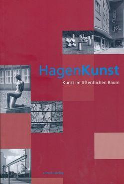 HagenKunst von Bergmann,  Jens, Derichs,  Claus U, Eckhoff,  Michael, Friesen,  Hans, Gerber,  Hans, Holtmann,  Petra, Ludwig,  Jörg, Thormählen,  Jürgen