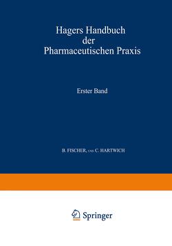 Hagers Handbuch der Pharmaceutischen Praxis von Arnold,  C., Bumke,  O., Christ,  G., Dietrich,  K., Fischer,  B., Foerster,  O., Gildmeister,  Ed., Hartwich,  C., Janzen,  P., Scriba,  C.