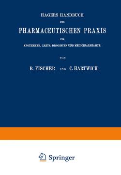 Hagers Handbuch der Pharmaceutischen Praxis von Arnold,  Max, Fischer,  Bernhard, Hager,  Hermann, Lenz,  Wilhelm